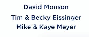 David Monson, Tim & Becky Eissinger, Mike & Kaye Meyer